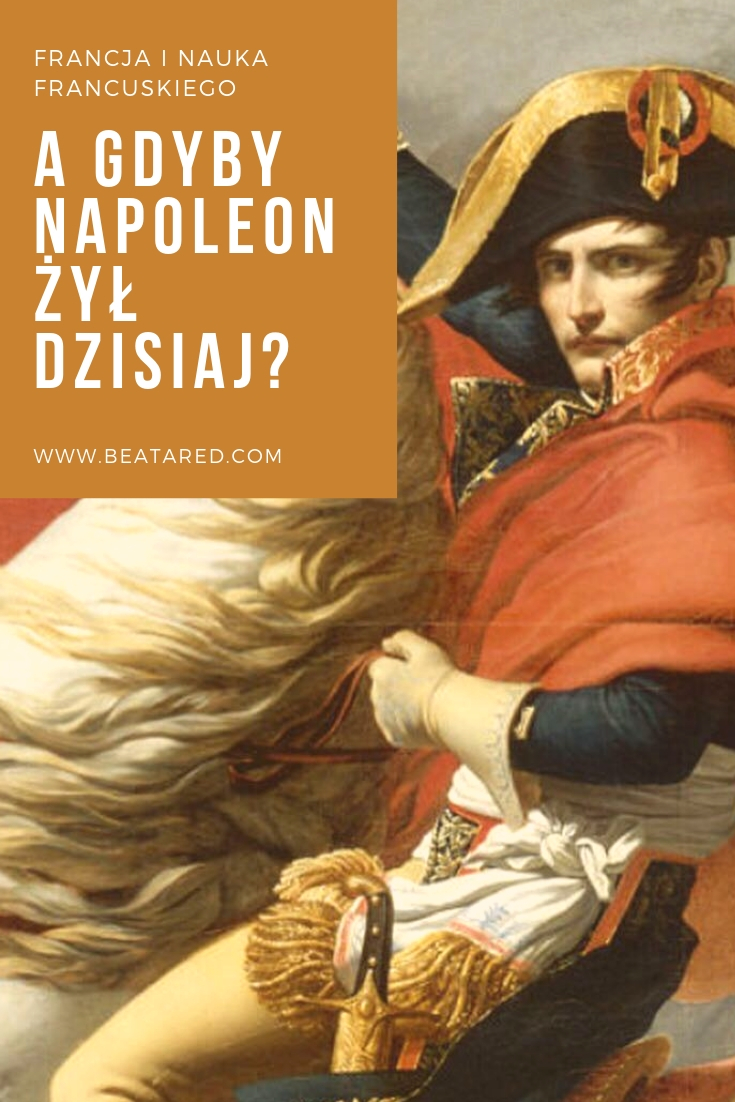A gdyby Napoleon żył dzisiaj? Napoleon. French lessons, learning french
