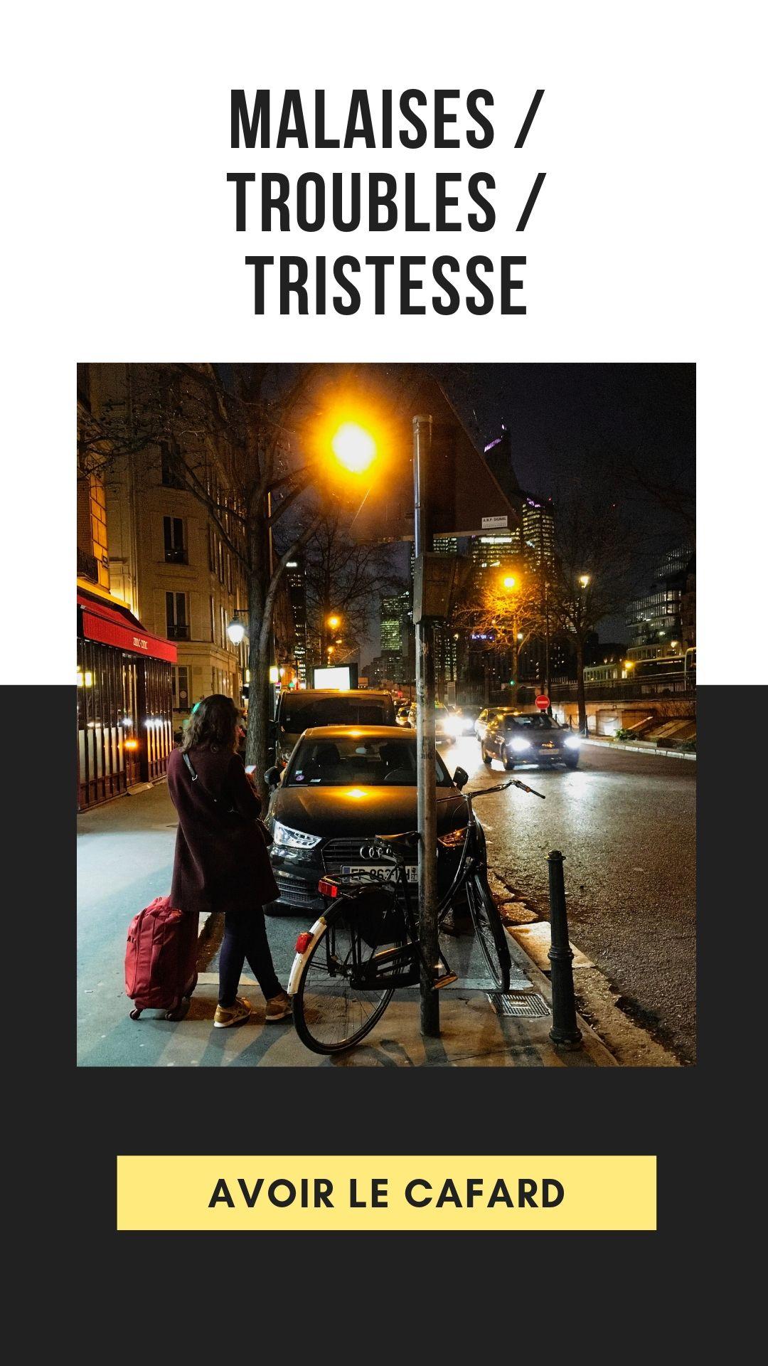 Malaises / troubles / tristesse: Francuskie wyrażenia wyrażające złe samopoczucie, stany niedomagania...
