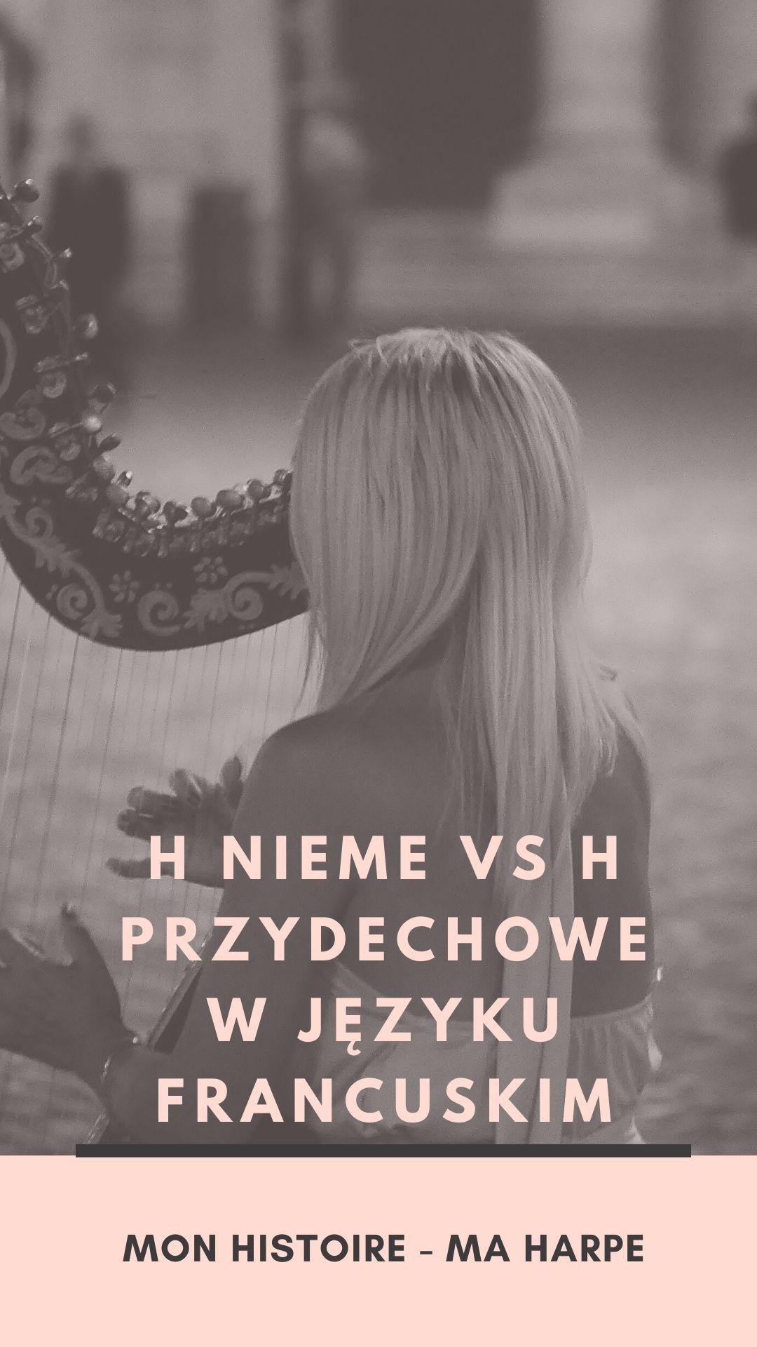lekcje francuskiego (22) H nieme i h przydechowe w języku francuskim.