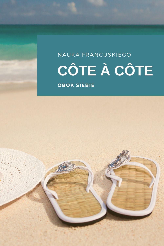 3 Francuskie Słowa, Które Łatwo Między Sobą Pomylić Côte / Côté / Cotev